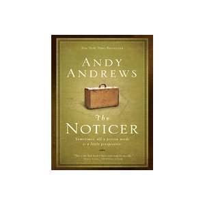 The Noticer book review, The Noticer, Andy Andrews, inspirational fiction, inspiration books, inspirational book, book reviews, book review, The Travelers Gift, The Traveler's Gift, Jones, vanessa carroll