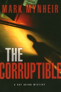 The Corruptible book review, Mark Mynheir, christian detective novel, ray quinn, christian mystery