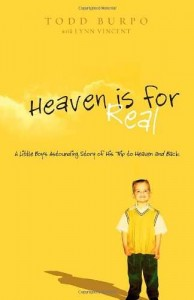 Heaven is for real, todd burpo, colton burpo, heaven, accounts of heaven, account of heaven, people who have been to heaven, what is heaven like, people who have seen heaven